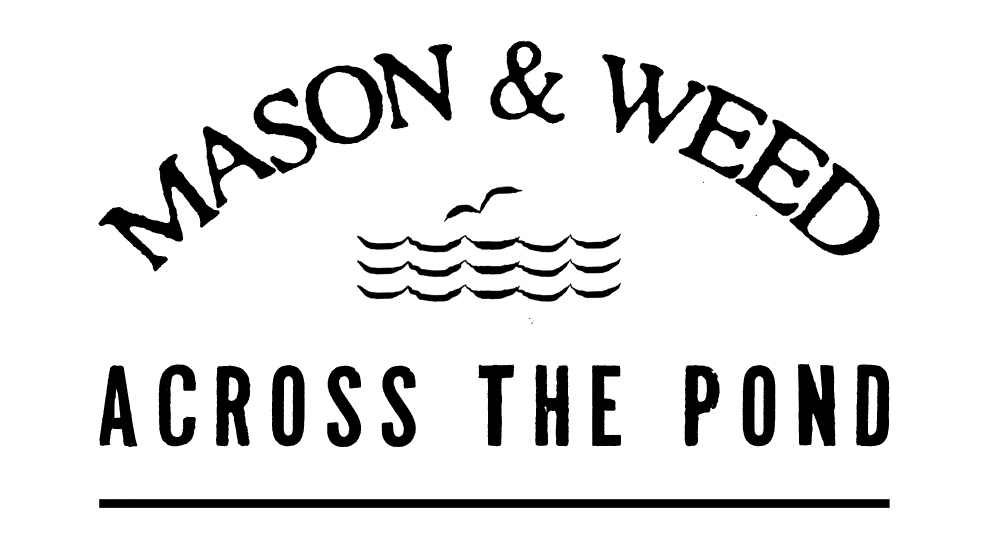 Mason & Weed: Across the Pond